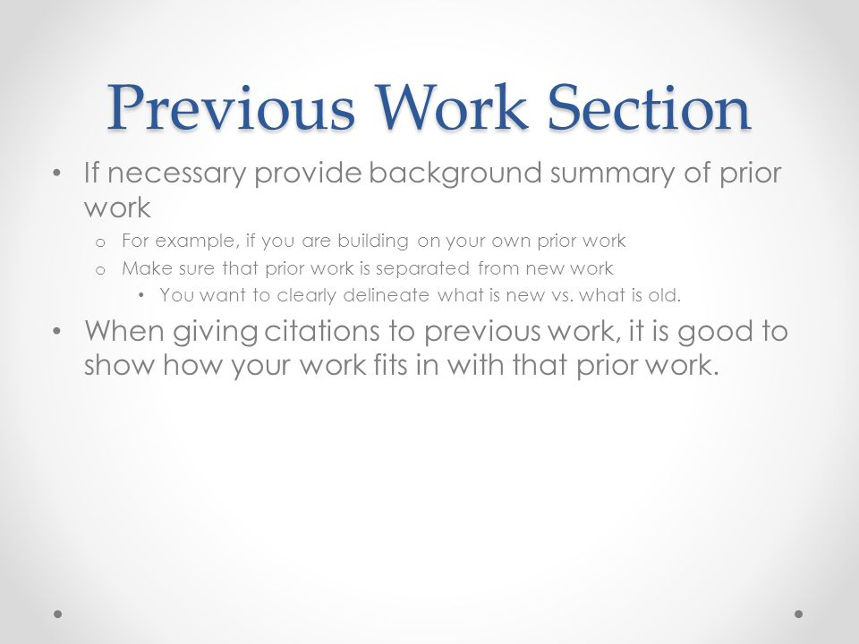 Previous Work Section If necessary provide background summary of prior work. For example, if you are building on your own prior work.