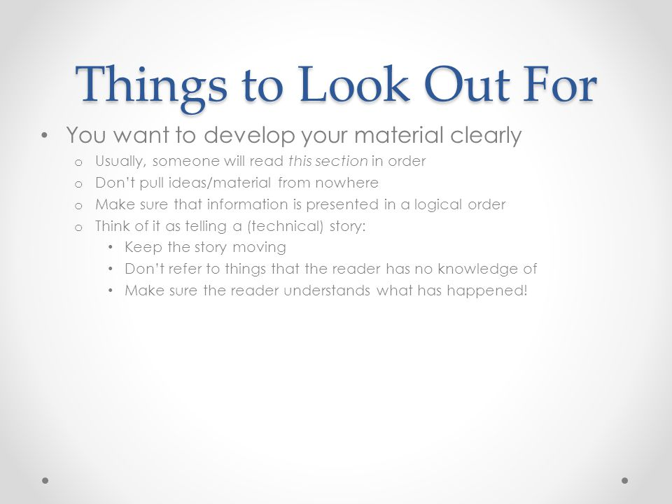Things to Look Out For You want to develop your material clearly