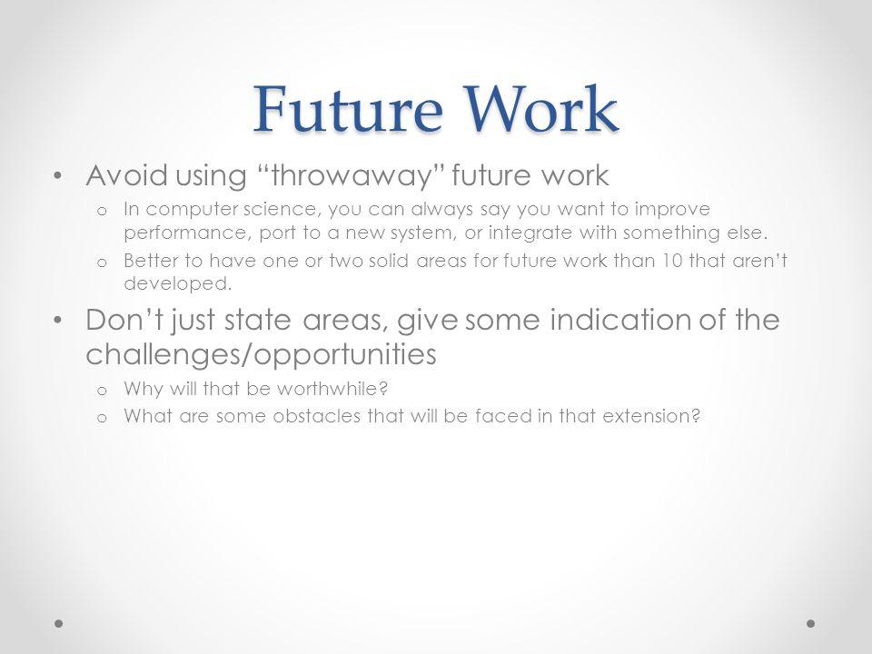 Future Work Avoid using throwaway future work
