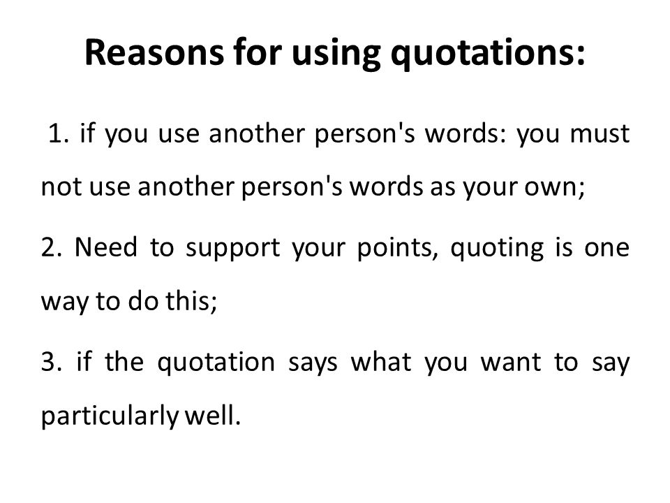 Reasons for using quotations: