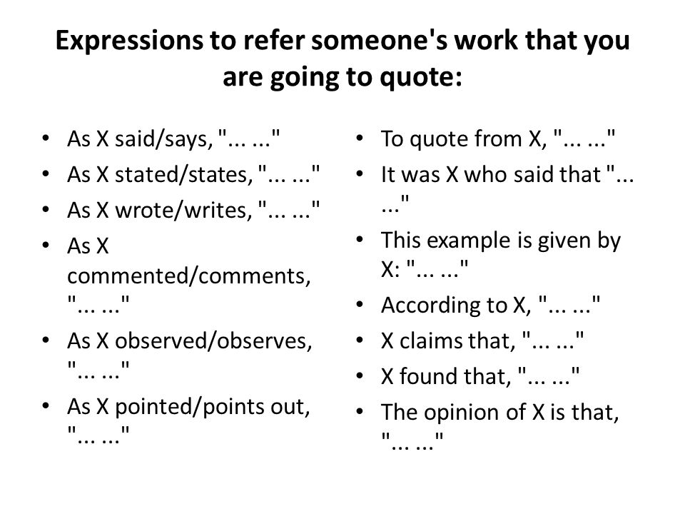 Expressions to refer someone s work that you are going to quote: