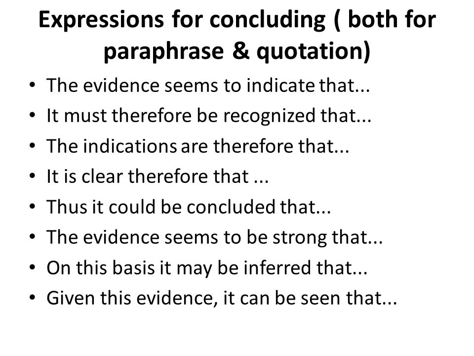 Expressions for concluding ( both for paraphrase & quotation)
