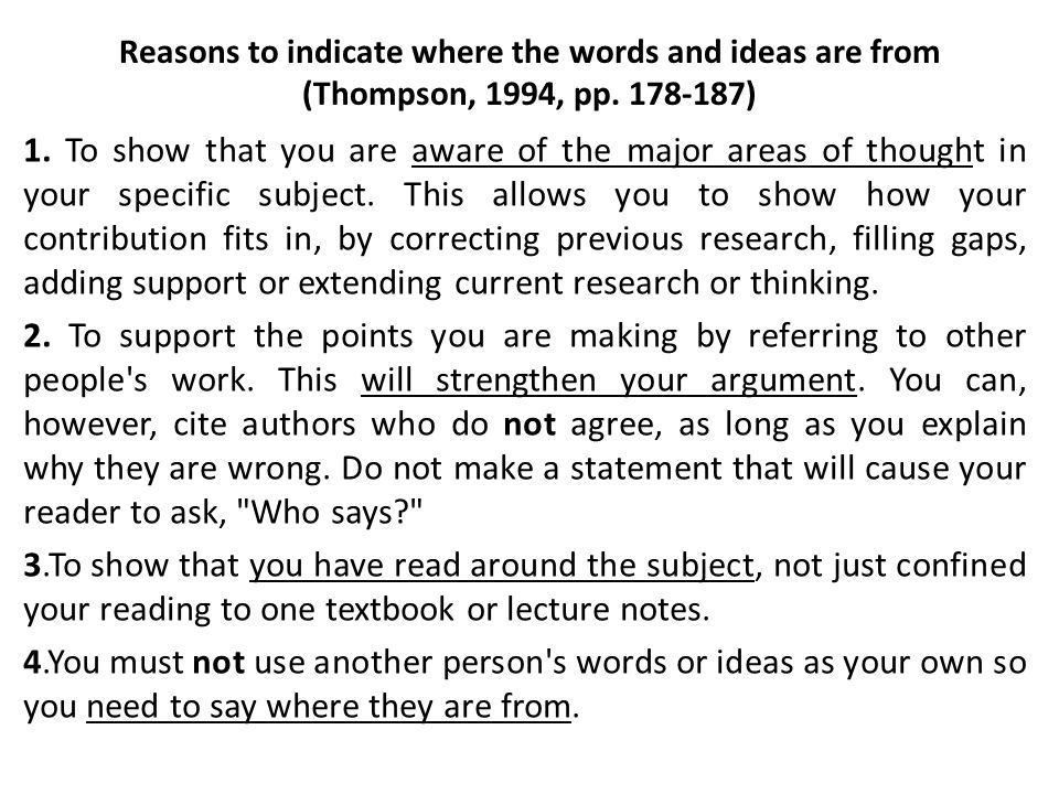 Reasons to indicate where the words and ideas are from (Thompson, 1994, pp. 178-187)