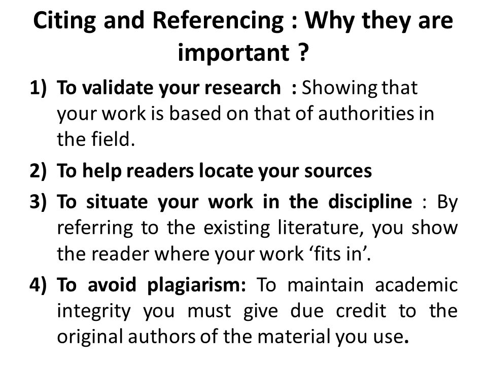 Citing and Referencing : Why they are important