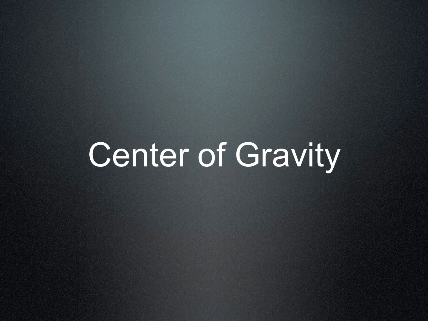 Center of Gravity