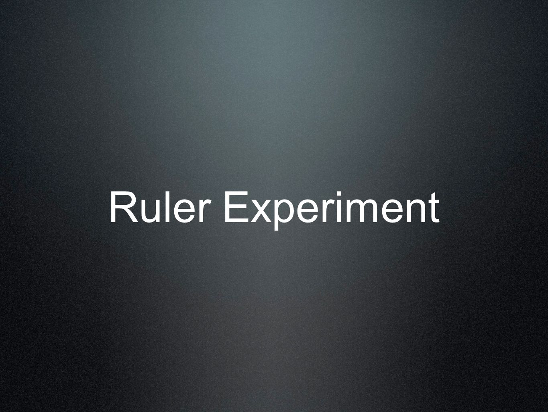 Ruler Experiment