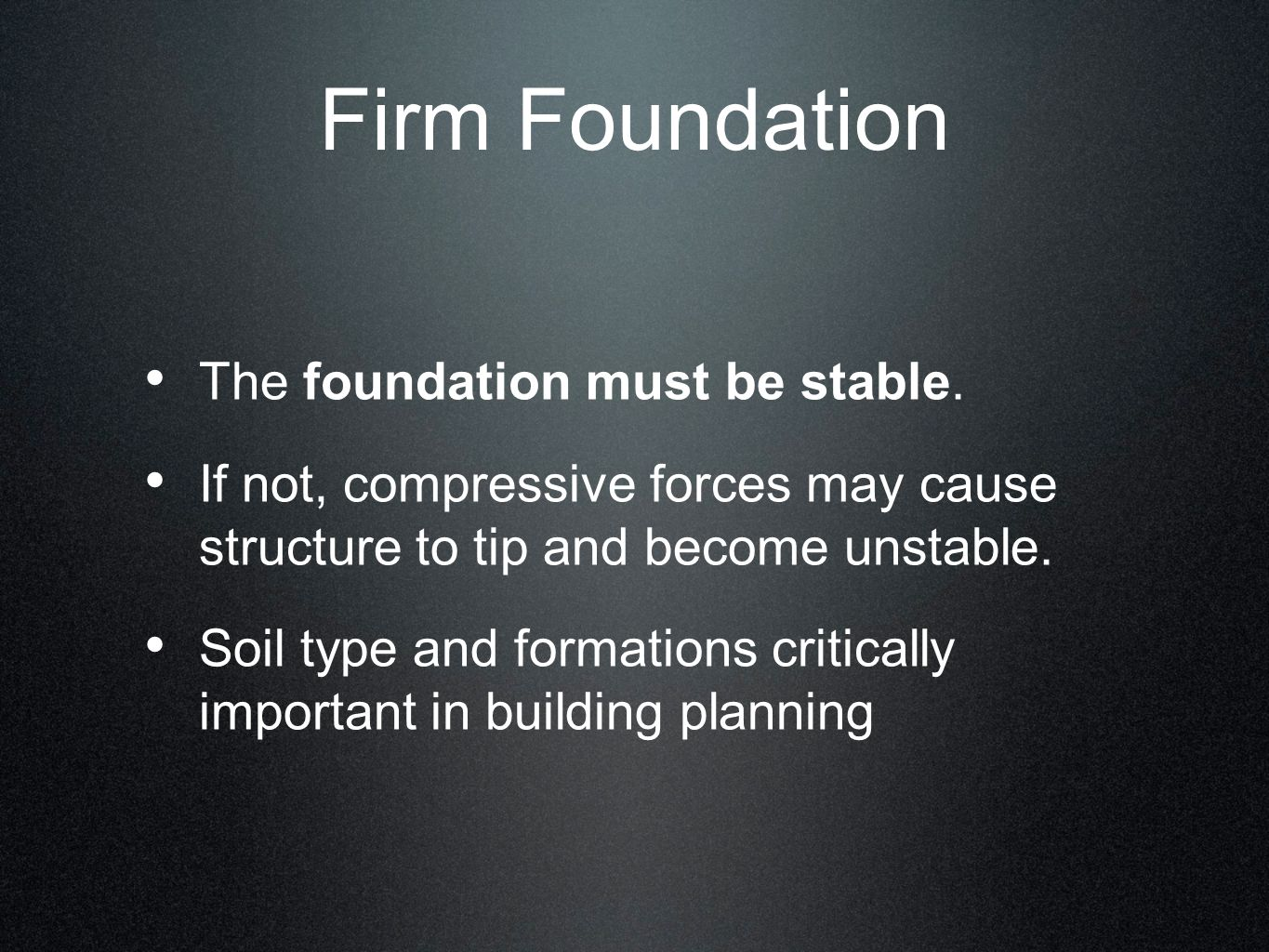Firm Foundation The foundation must be stable.