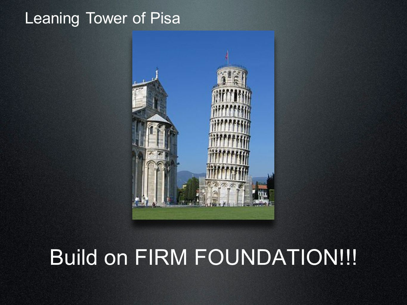 Build on FIRM FOUNDATION!!!