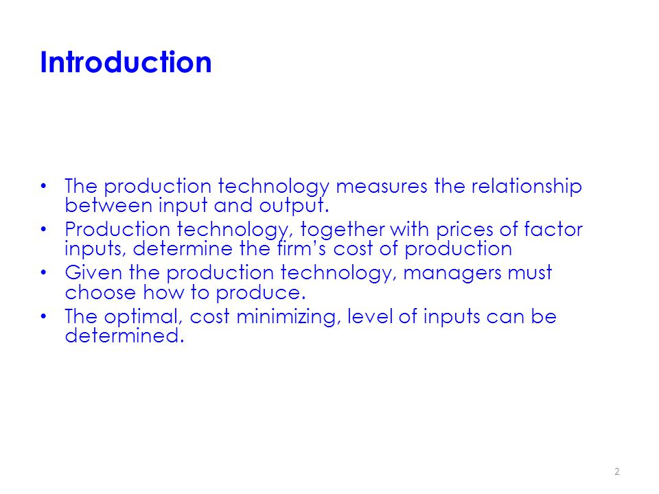 Introduction The production technology measures the relationship between input and output.
