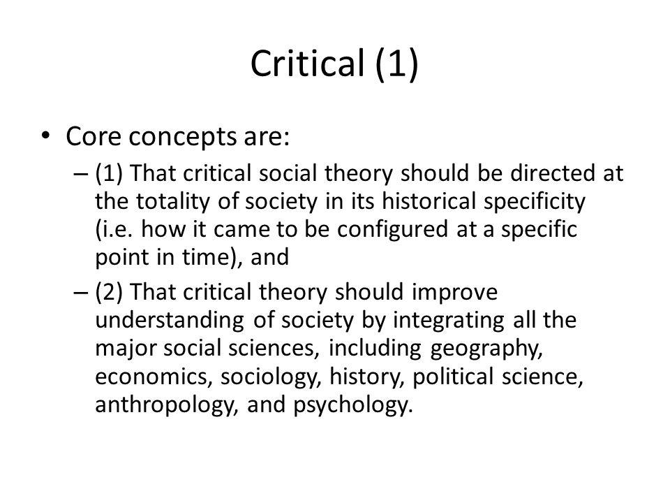 Critical (1) Core concepts are: