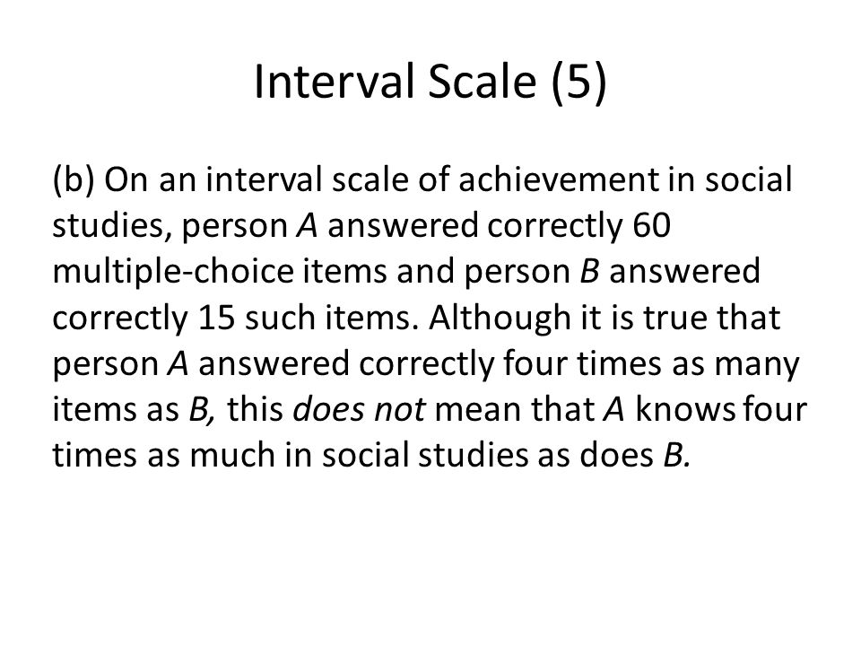 Interval Scale (5)