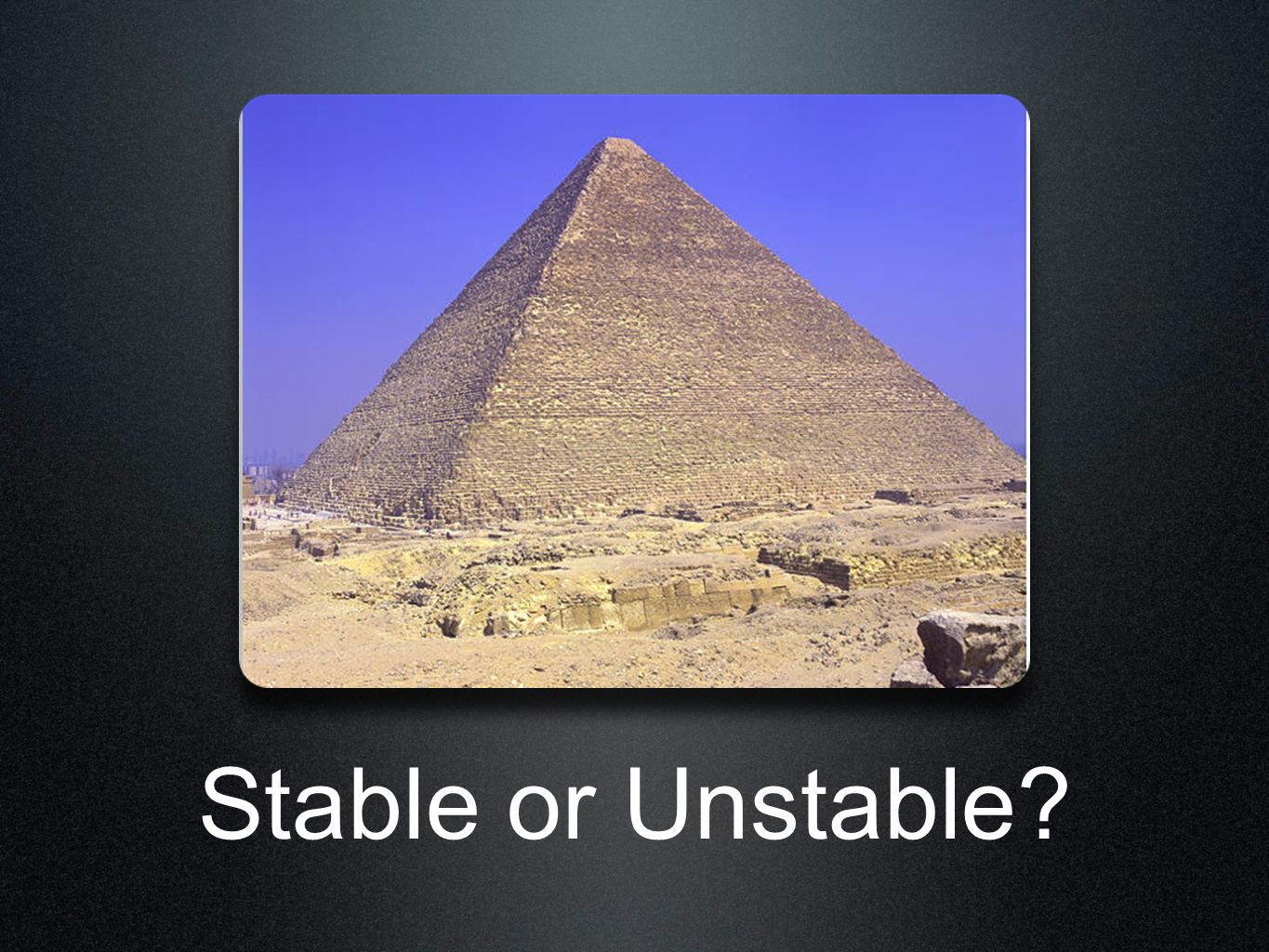 Stable or Unstable