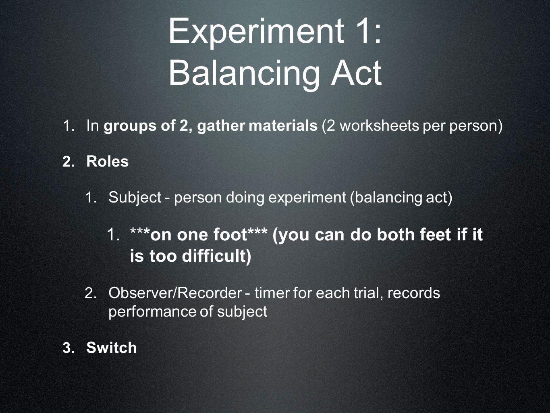 Experiment 1: Balancing Act