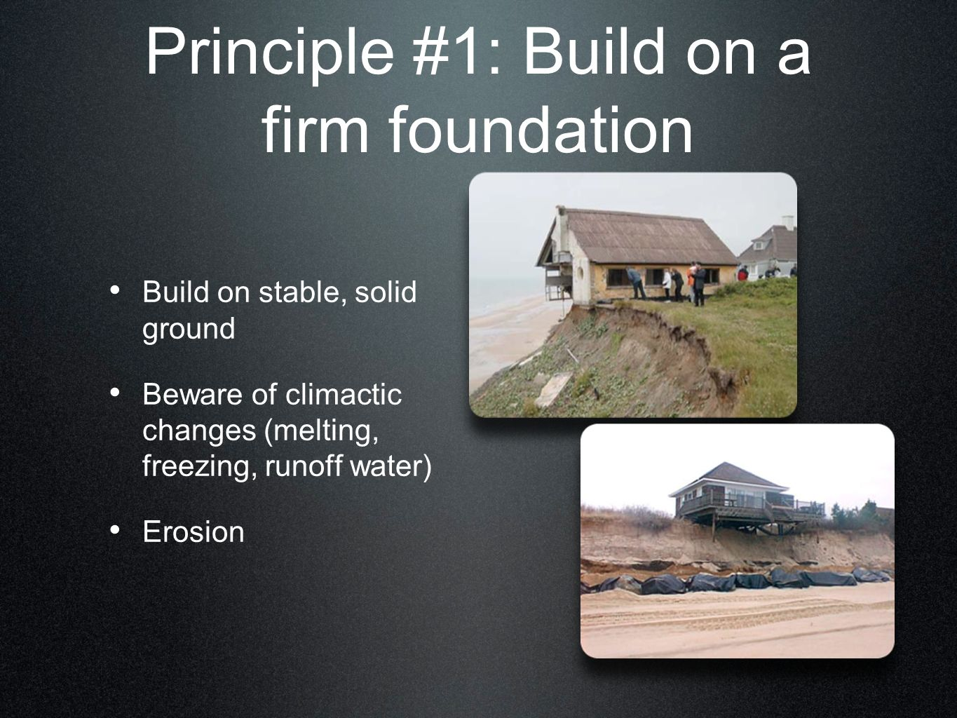 Principle #1: Build on a firm foundation