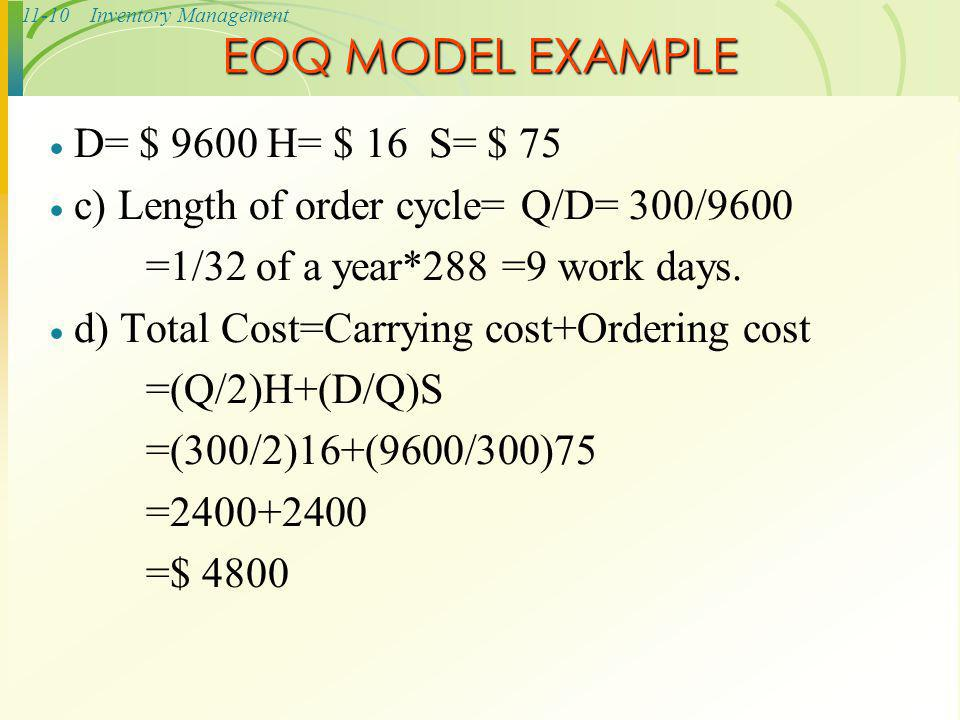 EOQ MODEL EXAMPLE D= $ 9600 H= $ 16 S= $ 75
