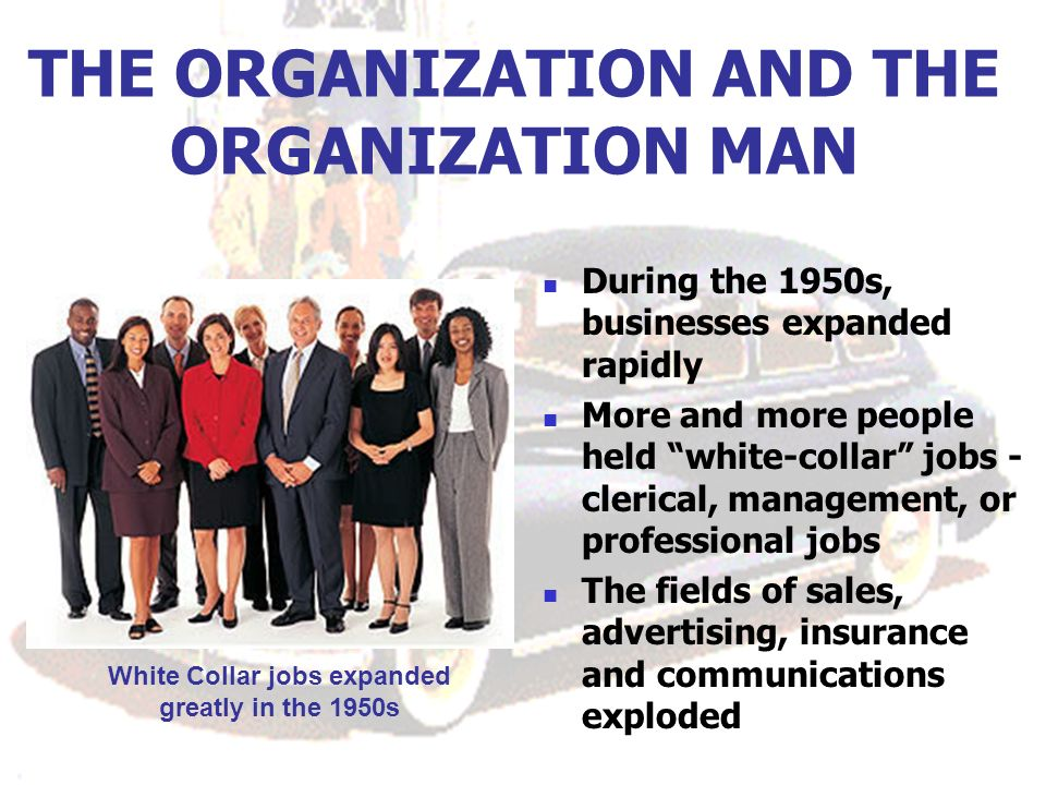 THE ORGANIZATION AND THE ORGANIZATION MAN