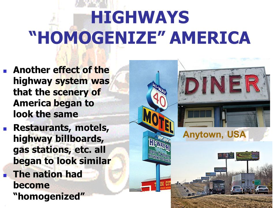 HIGHWAYS HOMOGENIZE AMERICA