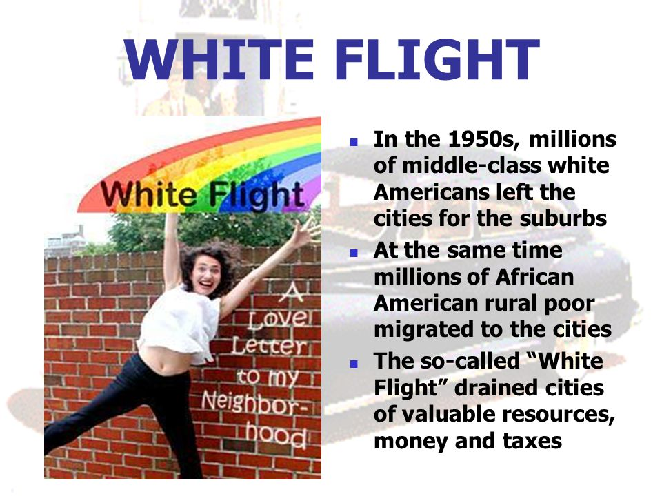 WHITE FLIGHT In the 1950s, millions of middle-class white Americans left the cities for the suburbs.