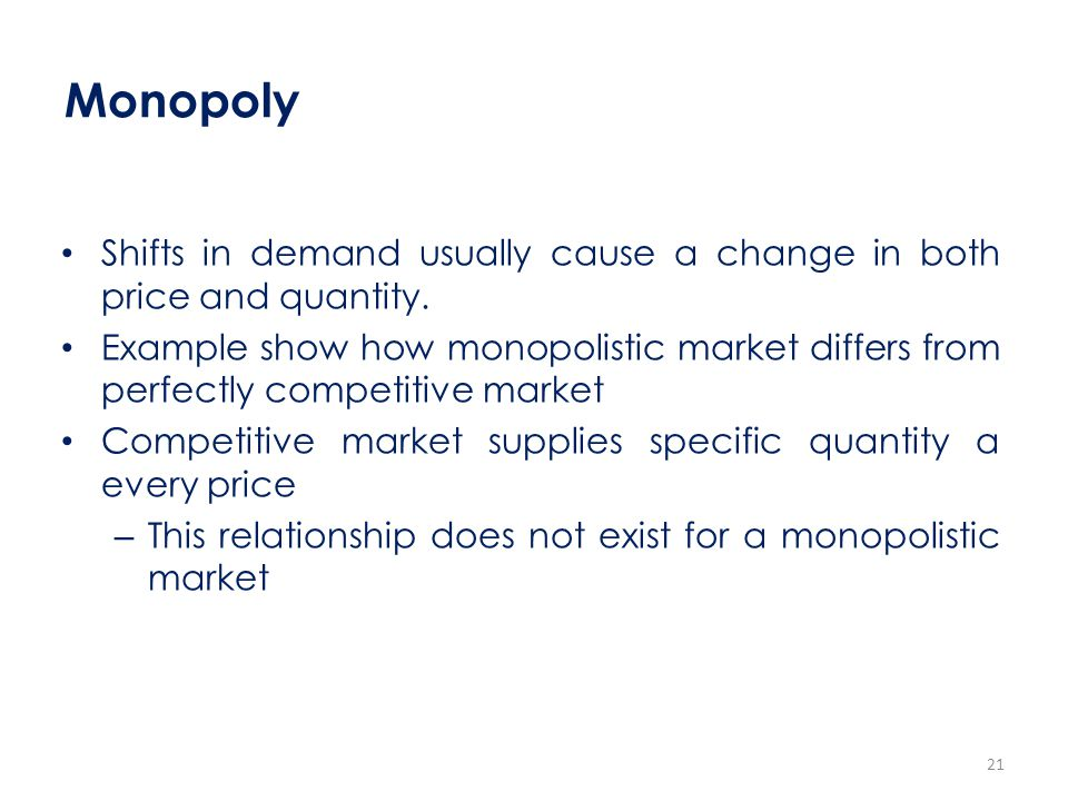Monopoly Shifts in demand usually cause a change in both price and quantity.