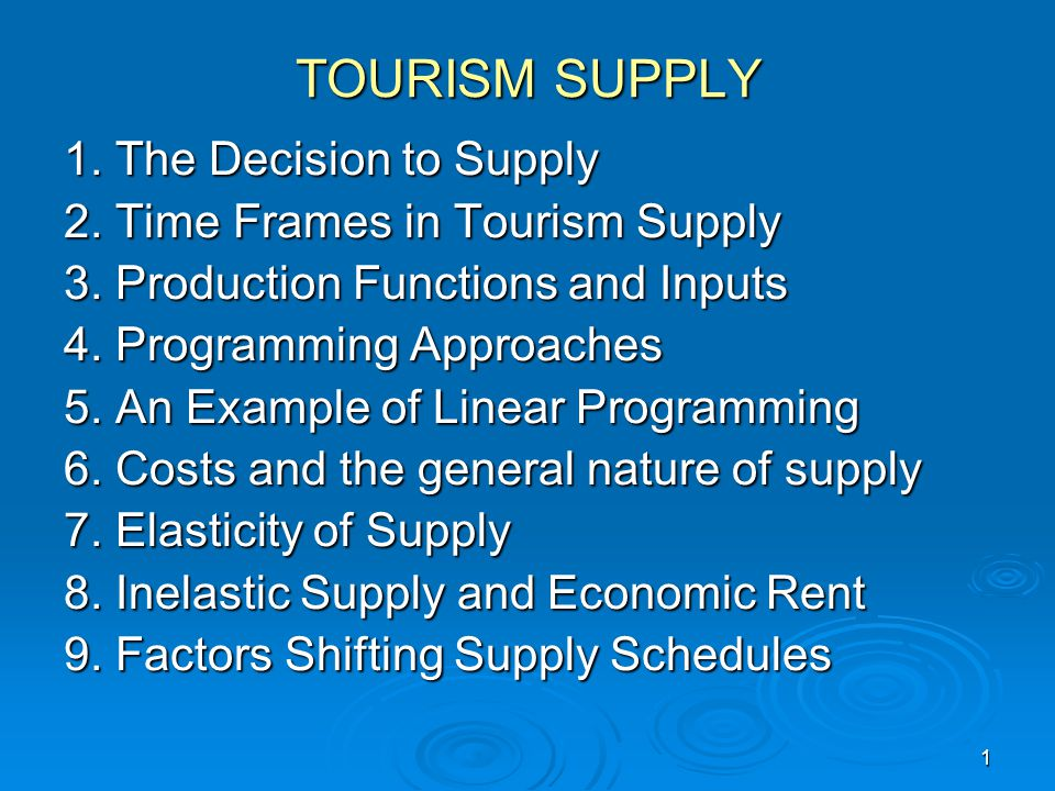 TOURISM SUPPLY 1. The Decision to Supply