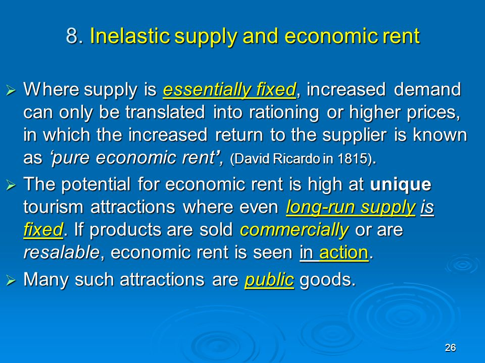 8. Inelastic supply and economic rent