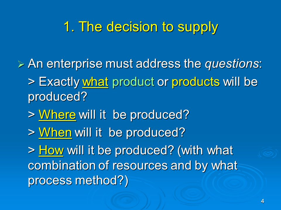 1. The decision to supply An enterprise must address the questions: