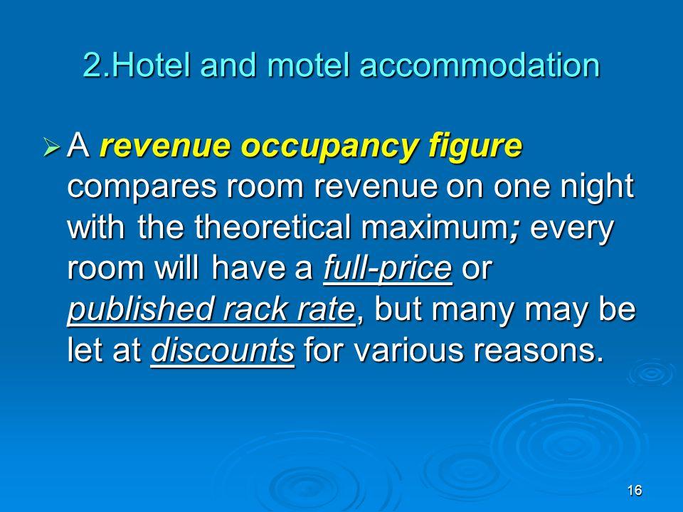 2.Hotel and motel accommodation