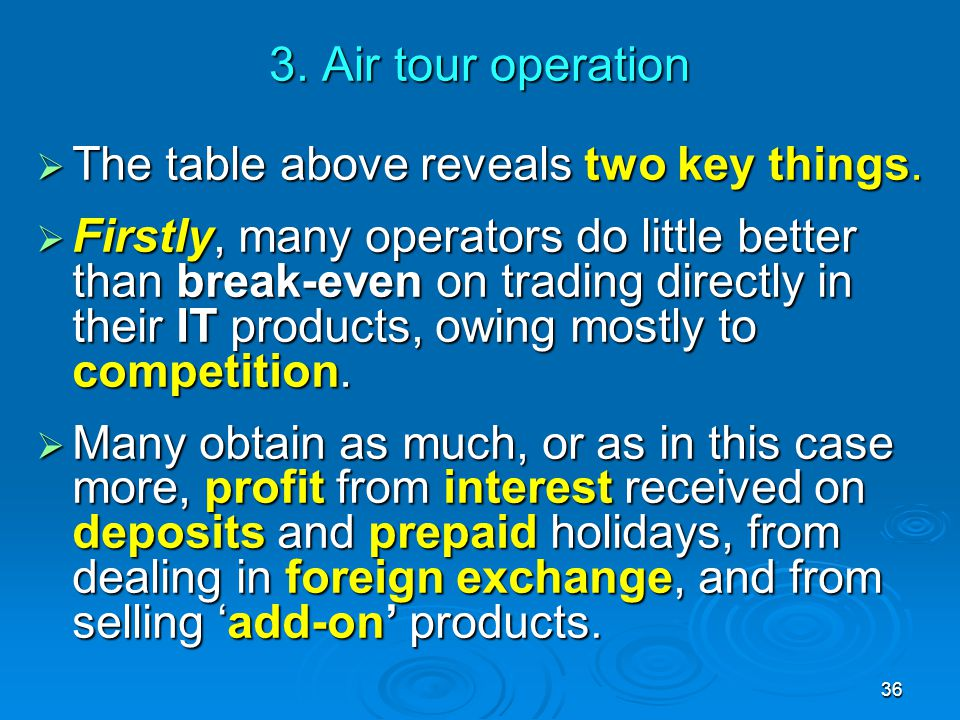 3. Air tour operation The table above reveals two key things.