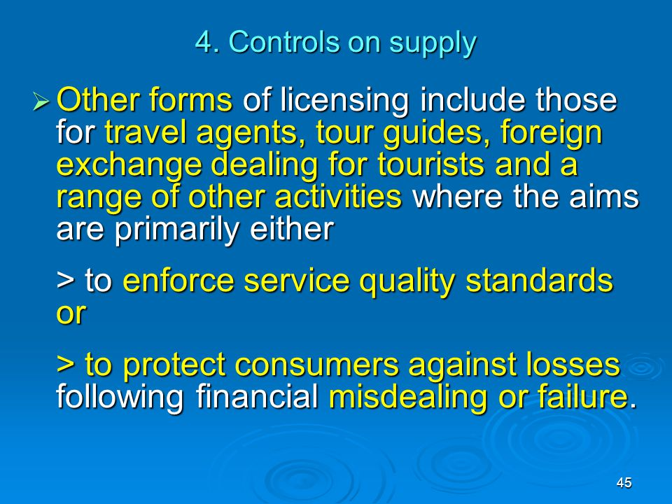 > to enforce service quality standards or