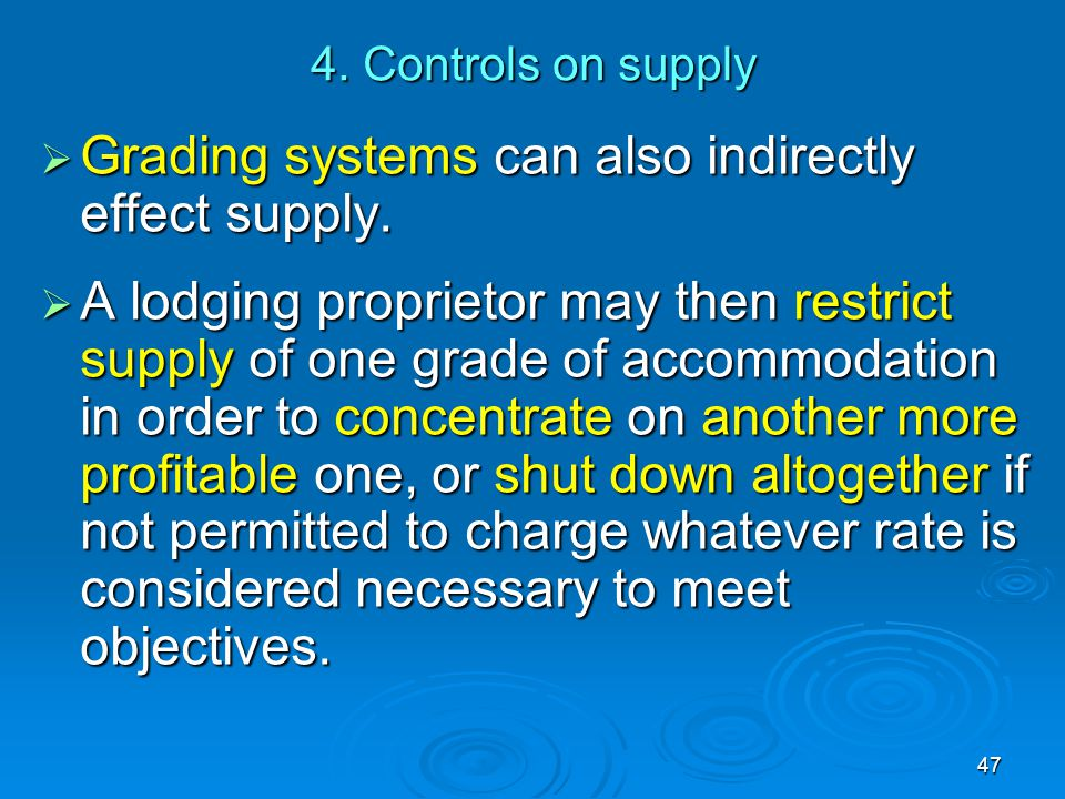 Grading systems can also indirectly effect supply.