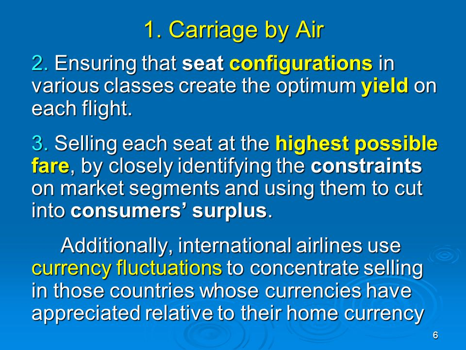 1. Carriage by Air 2. Ensuring that seat configurations in various classes create the optimum yield on each flight.