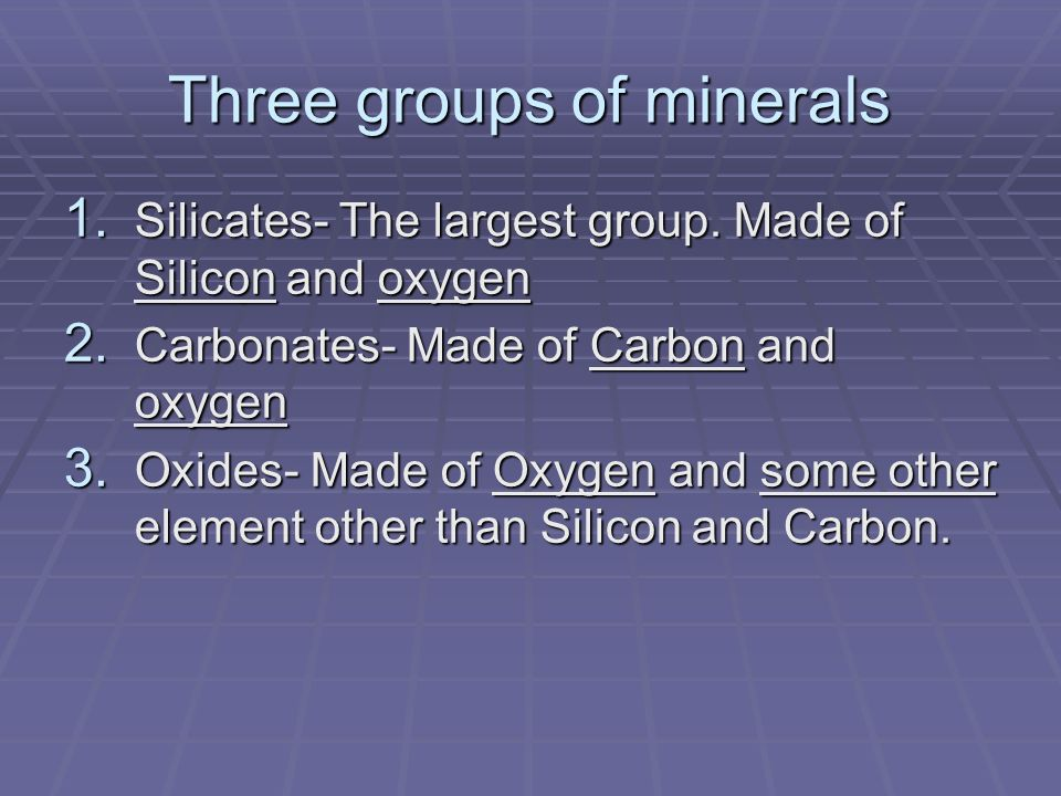 Three groups of minerals