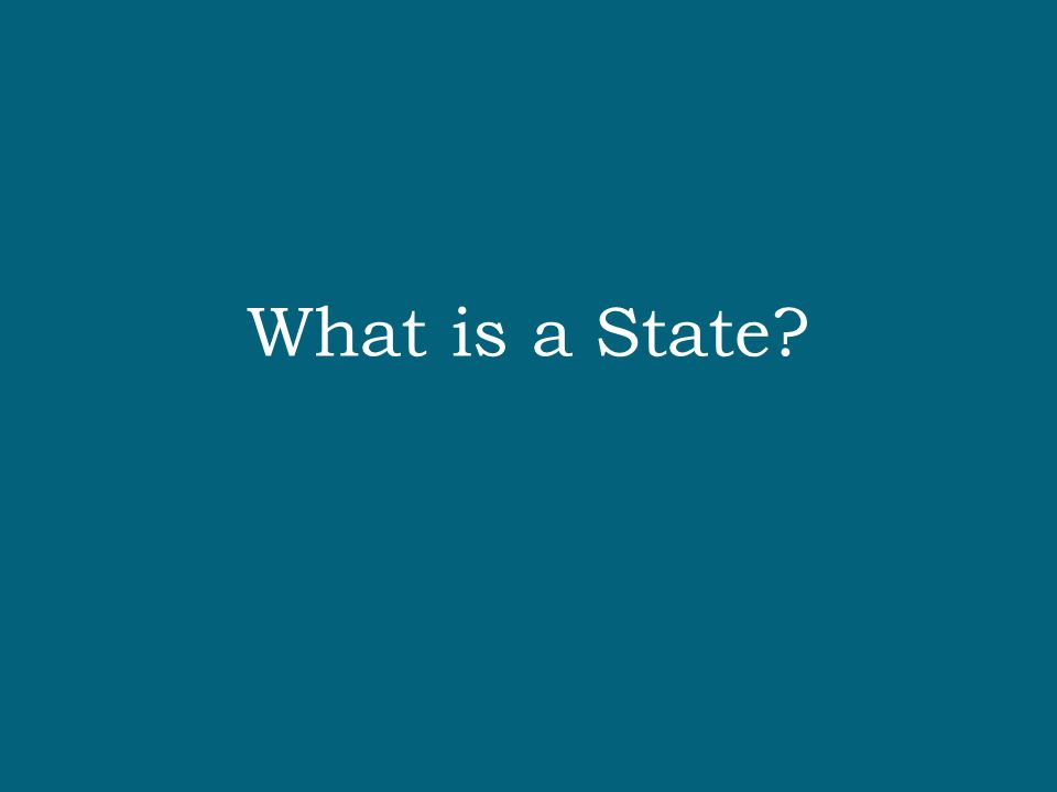 What is a State