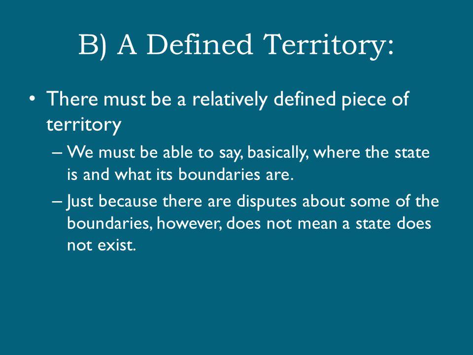 B) A Defined Territory: