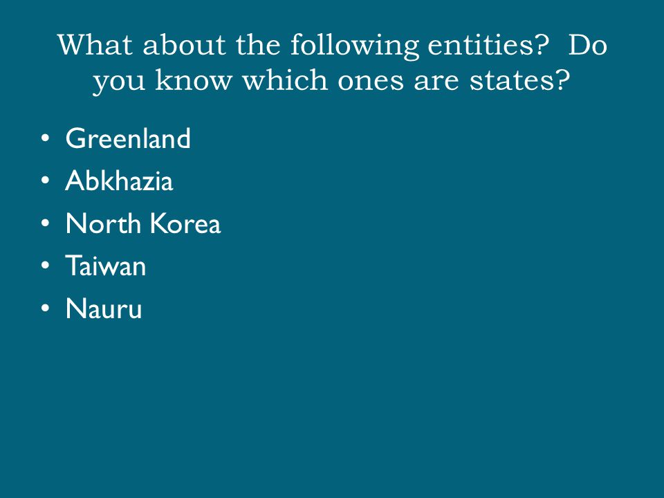 What about the following entities Do you know which ones are states