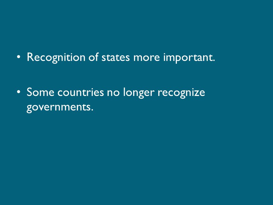 Recognition of states more important.
