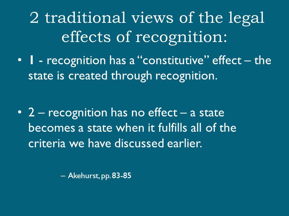 2 traditional views of the legal effects of recognition: