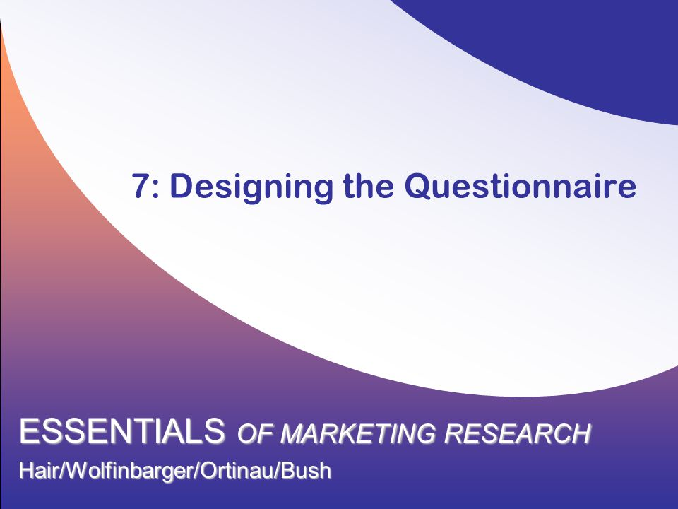 7: Designing the Questionnaire