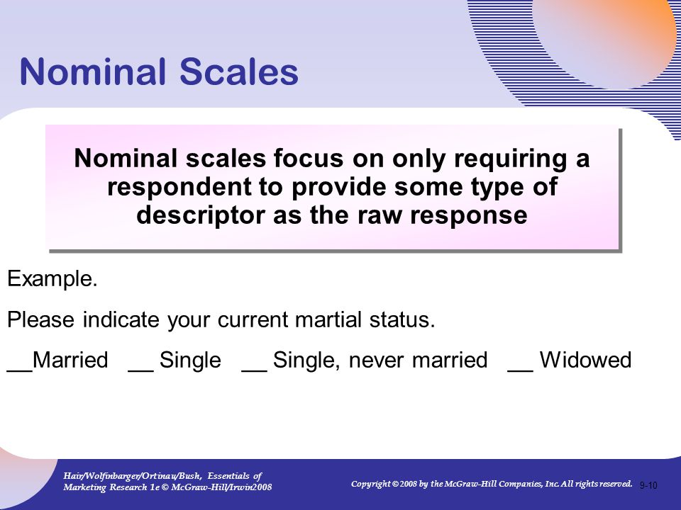 Nominal Scales Nominal scales focus on only requiring a