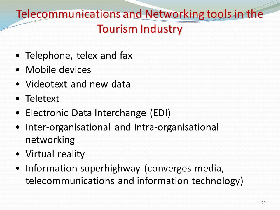 Telecommunications and Networking tools in the Tourism Industry
