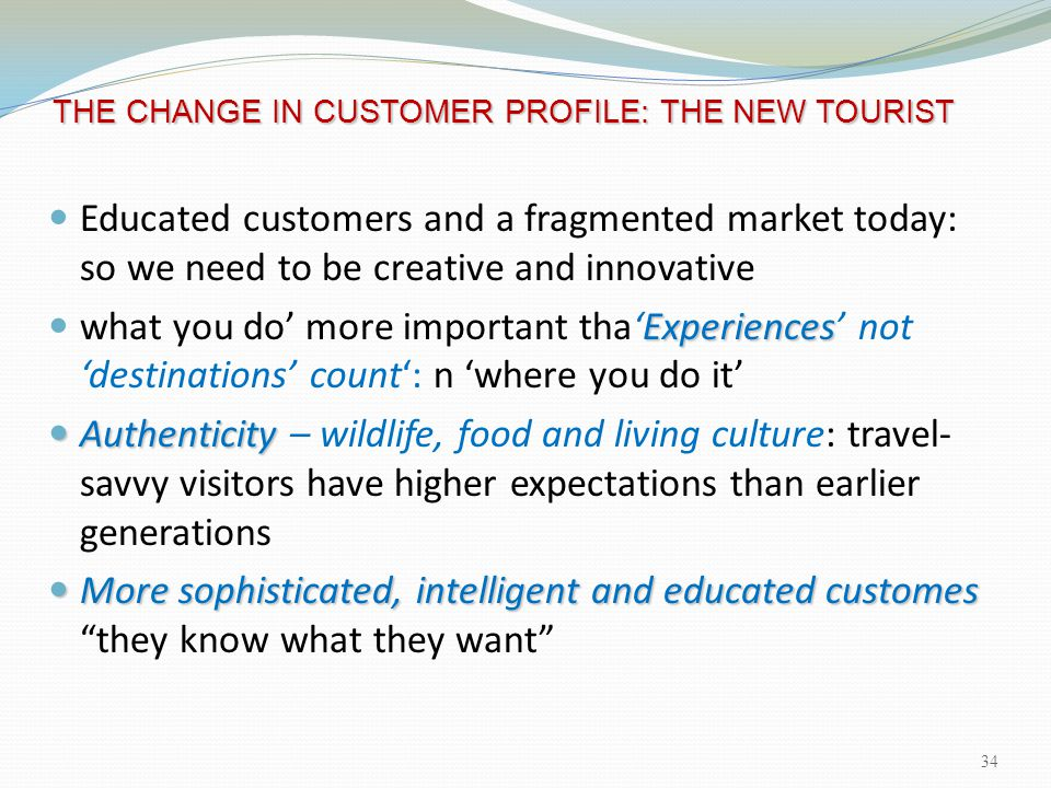 THE CHANGE IN CUSTOMER PROFILE: THE NEW TOURIST