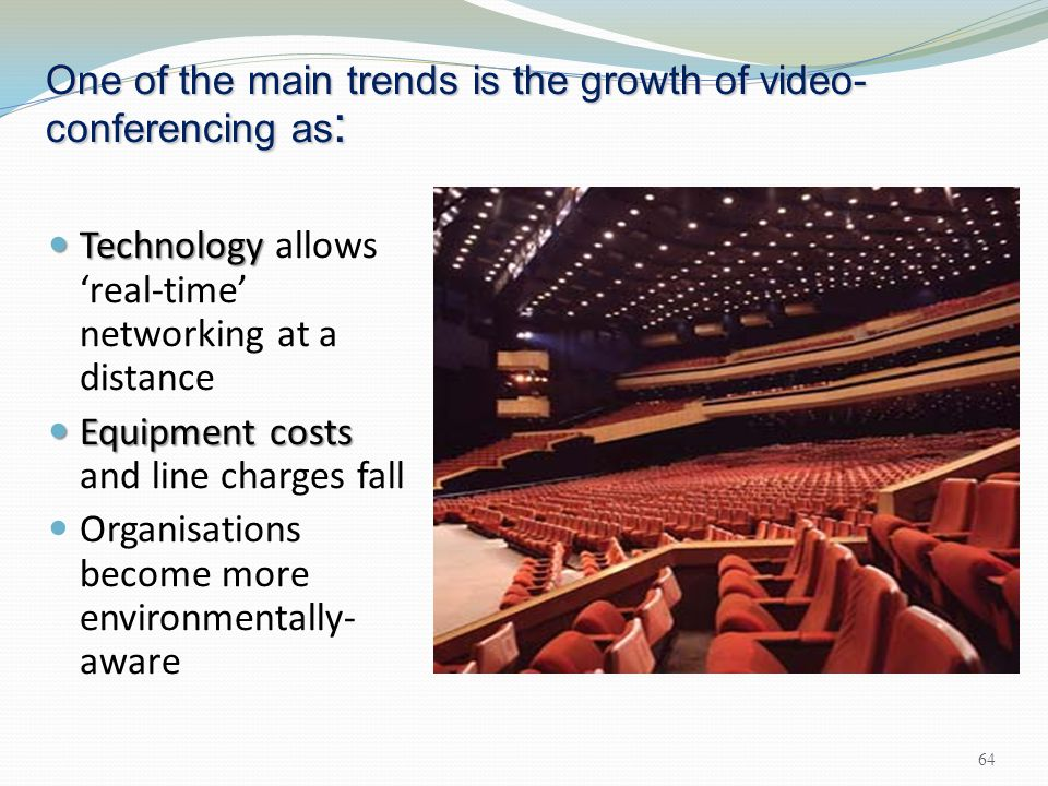 One of the main trends is the growth of video-conferencing as: