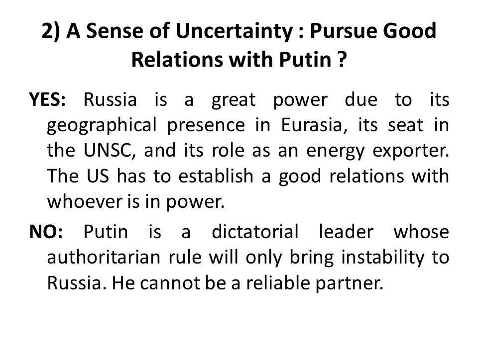 2) A Sense of Uncertainty : Pursue Good Relations with Putin