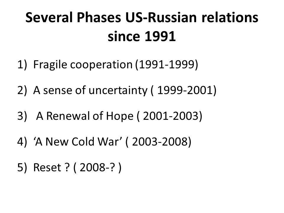 Several Phases US-Russian relations since 1991