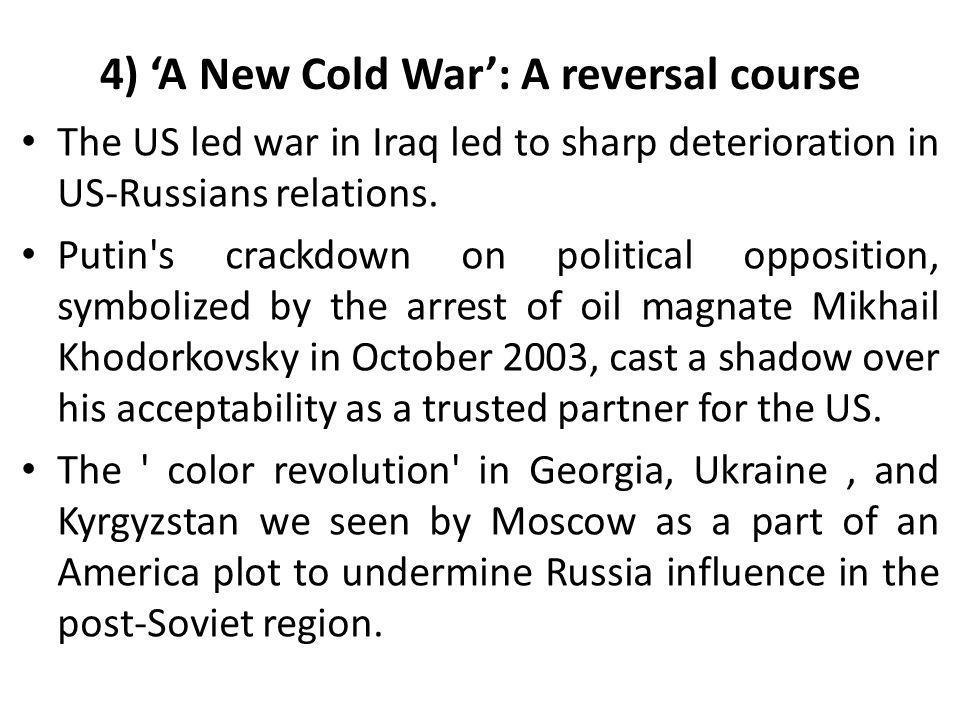 4) 'A New Cold War': A reversal course