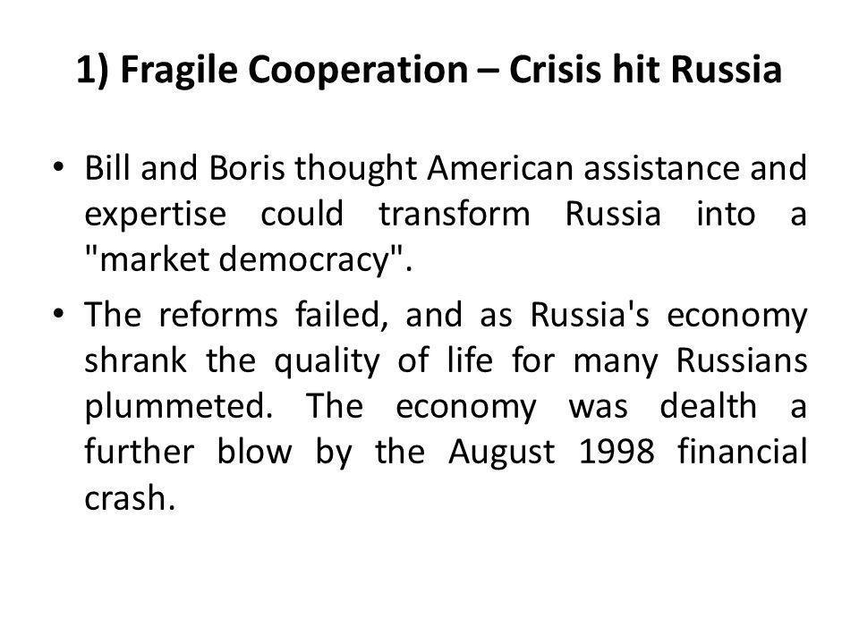 1) Fragile Cooperation – Crisis hit Russia