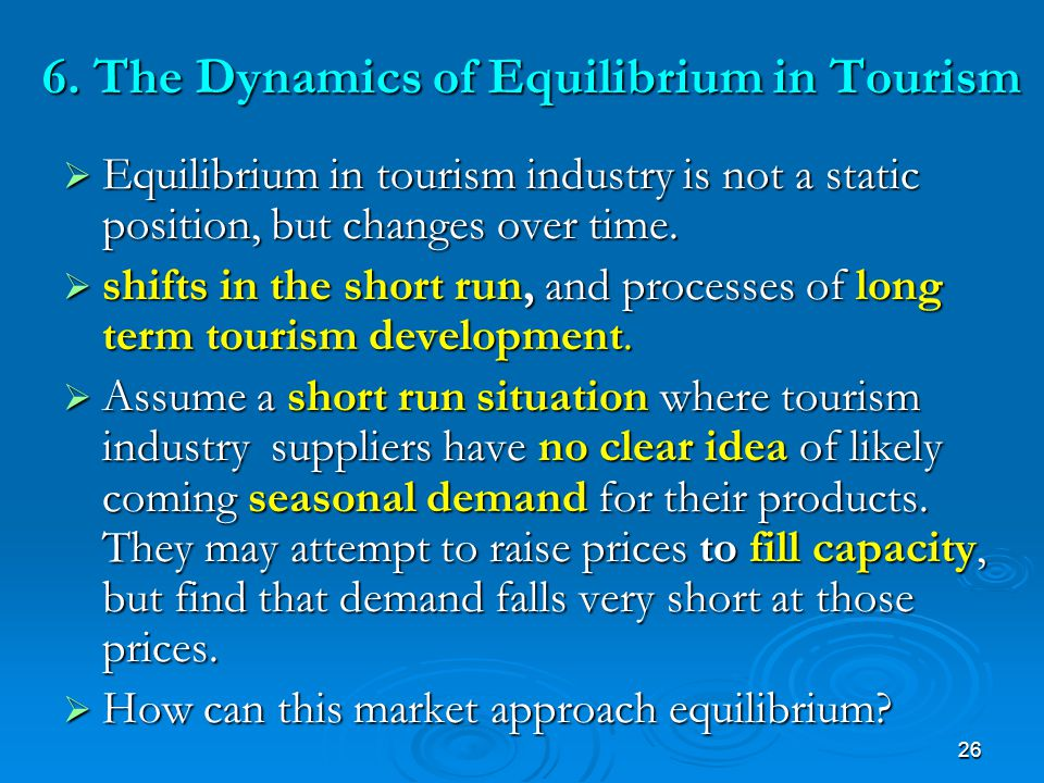 6. The Dynamics of Equilibrium in Tourism