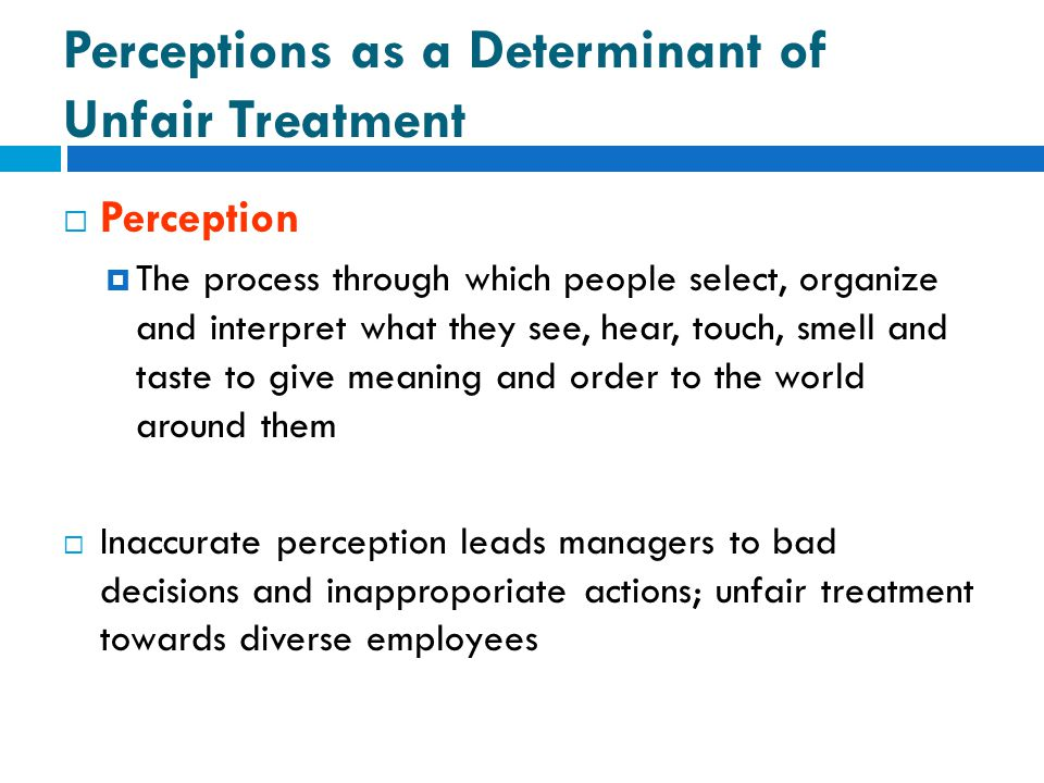 Perceptions as a Determinant of Unfair Treatment