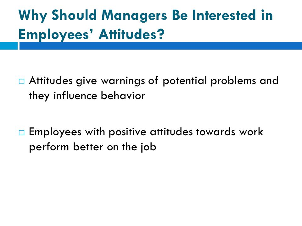 Why Should Managers Be Interested in Employees' Attitudes