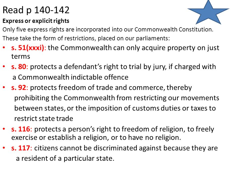 Read p 140-142 Express or explicit rights. Only five express rights are incorporated into our Commonwealth Constitution.
